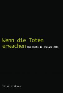 »Wenn die Toten erwachen. Die Riots in England 2011«